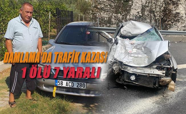 Damlama'da Trafik Kazası 1 Ölü 7 Yaralı