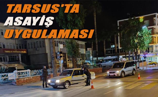 Tarsus'ta Asayiş Uygulaması