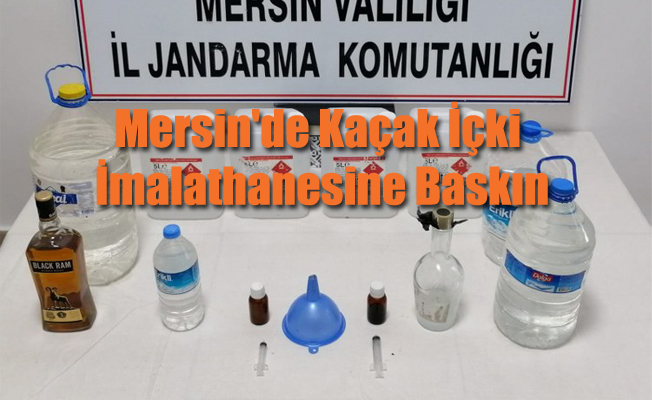Mersin'de Kaçak İçki İmalathanesine Baskın