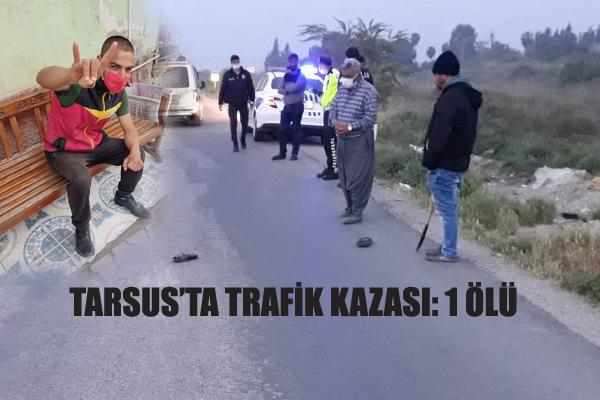 Tarsus'ta Trafik Kazası, 1 Ölü